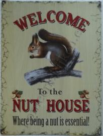 metalen wandplaat welcome to the nut house 30x40 cm