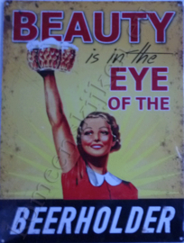 blikken wandbord beauty is in the eye of the beerholder 30-40 cm