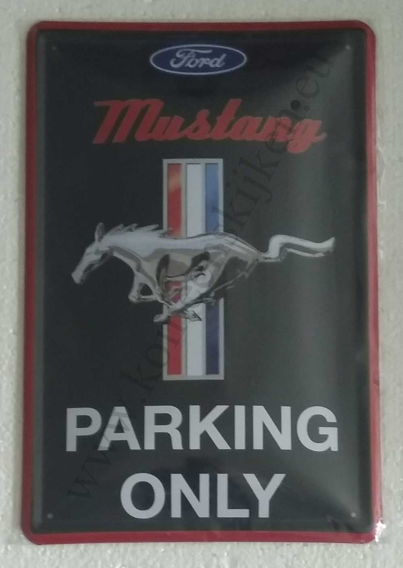 metalen wandbord Ford Mustang parking only 20x30 cm