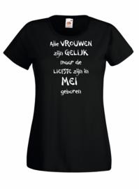 T-shirt - Alle vrouwen zijn gelijk - maand mei - maat S