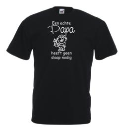 T-shirt -zwart - Een echte papa heeft geen slaap nodig