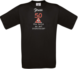 Unisex - T-shirt - zwart - help me oversteken - met Leeftijd en naam
