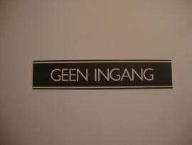 Kunststof bordje artnr.12064 GEEN INGANG