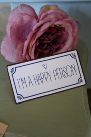 "leuke magneet ""I am a happy person"""