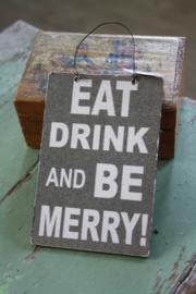 "houten hanger ""eat drink and be Merry"""