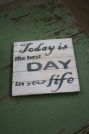 "dun houten onderzetter ""Today is the best day"""
