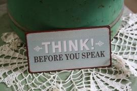 """leuke magneet """"Think before you speak"""""""