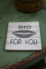 """dun houten onderzetter """" Big kiss for you"""""""