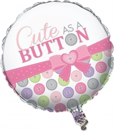 """Cute as a Button Girl"" folie ballon (leeg!)"