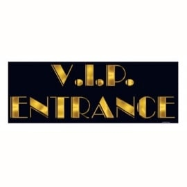 V.I.P. ingang bord