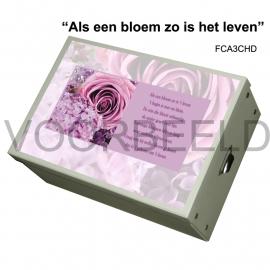 """""""Als een bloem zo is het leven""""  FCA3CHD"""