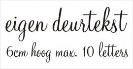 Deursticker eigen tekst hoofdletter is 5 â 6cm hoog max. 10 letters