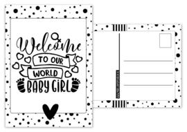 Kaart A6 met tekst ''Welcome to our world baby girl .''. 10.5 bij 14.8