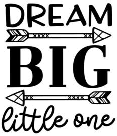 Muur/glas/hout Sticker zwart ''Dream big little one'' 30 bij 30 cm.