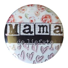 Button spiegel met tekst ''Mama de liefste'' 56mm.