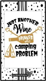 Fles etiket, leuk je fles net even anders te maken, met tekst ''Just another wine drinker wih a camping problem ''. 6.5 bij 11.5 cm