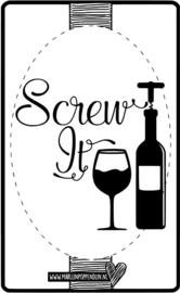 Fles etiket, leuk je fles net even anders te maken, met tekst ''Screw it''. 6.5 bij 11.5 cm