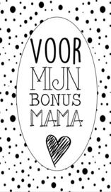 Klein bedank kaartje met tekst ''Voor mijn bonus mama'' 5 bij 8.5 cm.