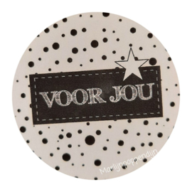 Sticker rond 4 cm met tekst '' voor jou''.