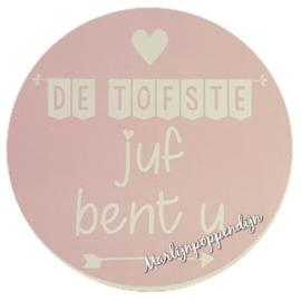 Sticker roze met tekst ``De tofste juf bent u´´6 cm doorsnee.