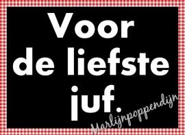 Sticker met tekst ''Voor de liefste Juf''. 6 bij 8 cm