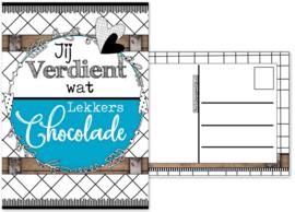 10.Kaart met tekst ''Jij verdient wat lekker chocolade ''.