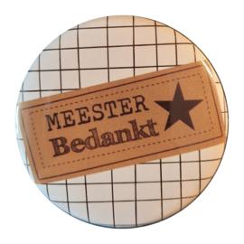 Button opener met tekst ''Bedankt meester''56 mm