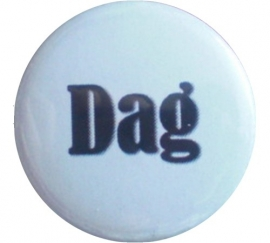 Button 25 mm wit met zwarte tekst dag.