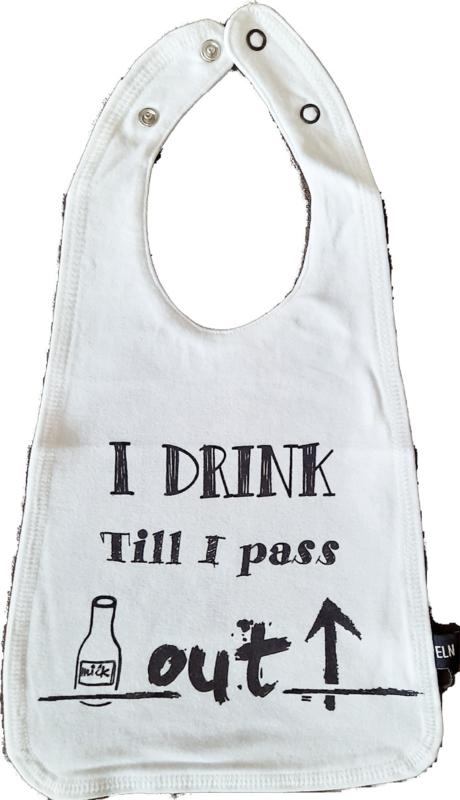 Slab met tekst ''I drink till i pass out''