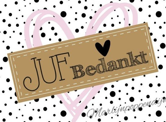 Sticker met tekst ''juf bedankt'' ongeveer 6 bij 8 cm.
