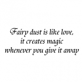 Lavinia Fairy dust is like love it…..