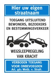 Bord - EIGEN TERREIN WEGSLEEPREGELING met eigen straatnaam - Art. nr. EF108
