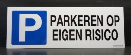 """Kunststof Bordje P + tekst """"PARKEREN OP EIGEN RISICO"""" - art.nr.0037"""