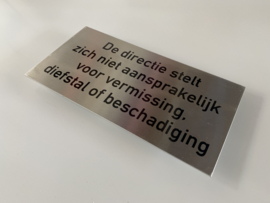 RVS deurplaatje, De directie stelt zich niet aansparkelijk ( garderobe) art.nr.0068