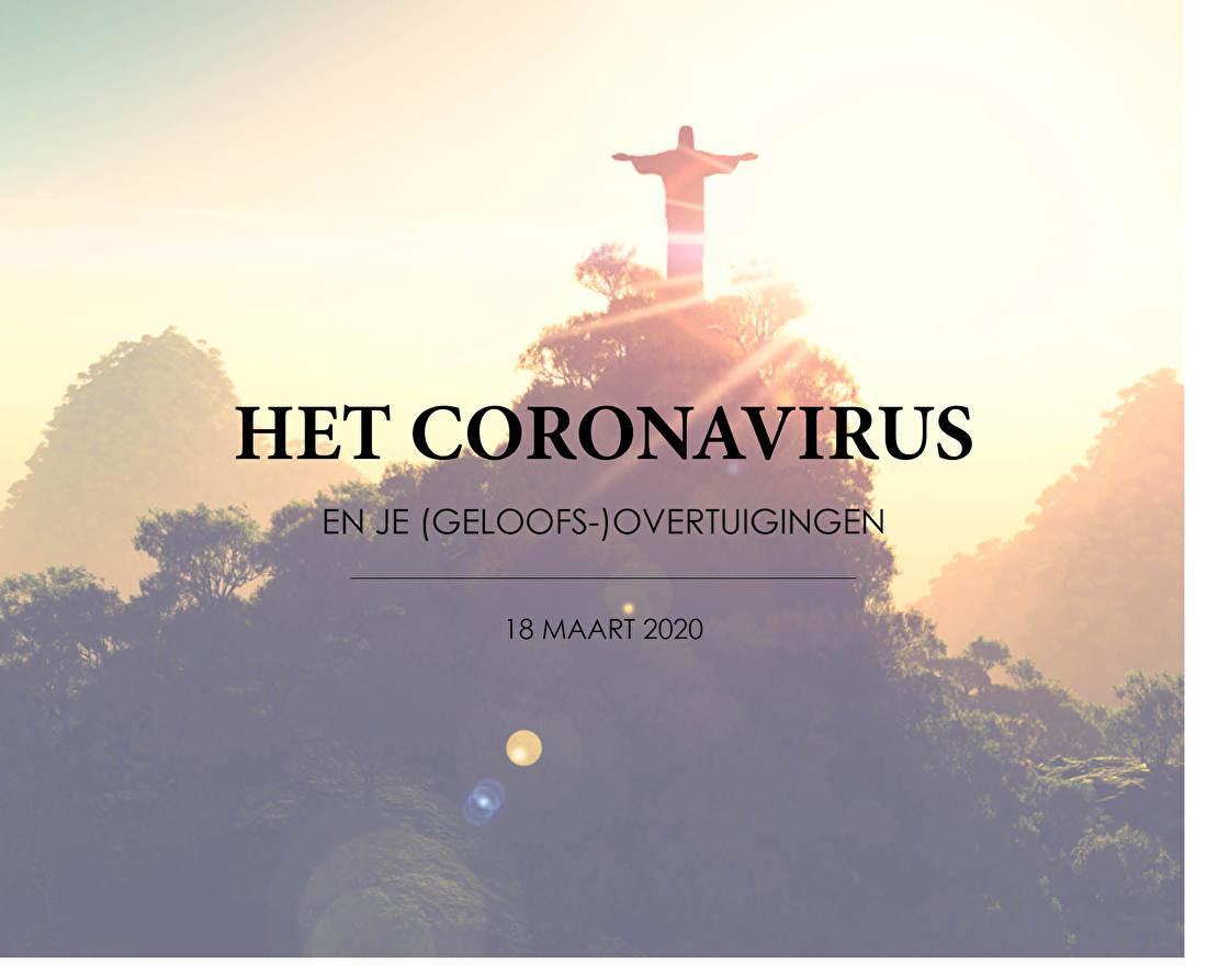 HET CORONAVIRUS EN JE (GELOOFS-)OVERTUIGINGEN
