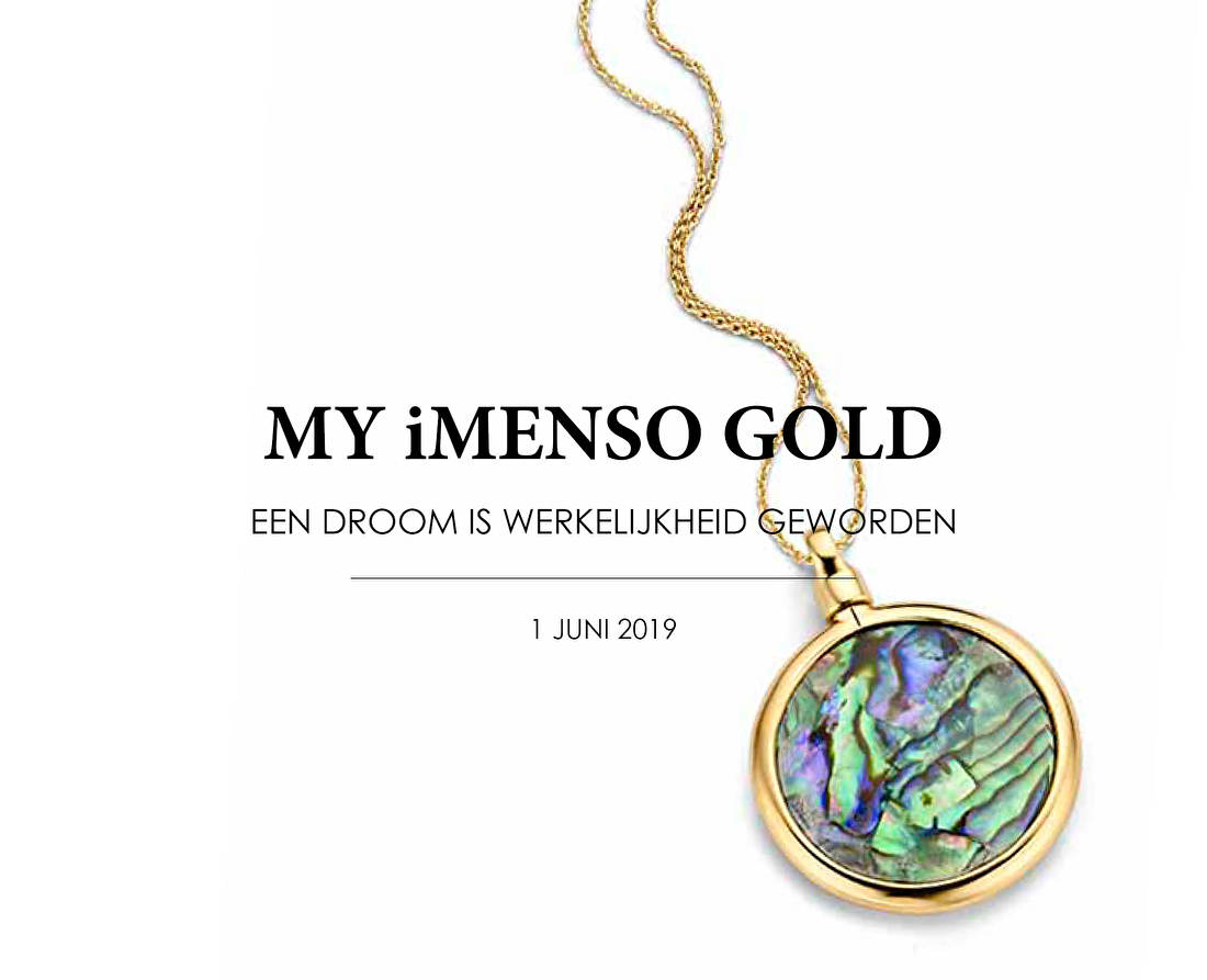 MY iMenso Gold - Een droom is werkeliojkheid geworden.