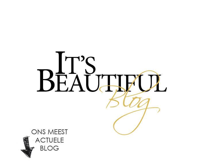 It's Beautiful Blog - Ons meest actuele blog