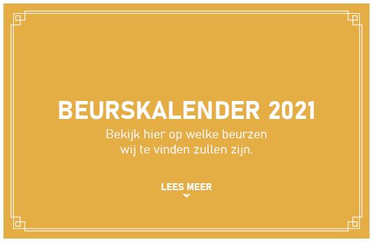 BEURSKALENDER 2021 - Bekijk hier op welke beurzen wij te vinden zullen zijn.