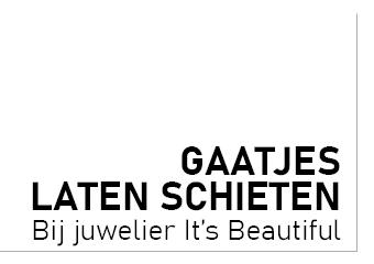 GAATJES LATEN SCHIETEN Bij juwelier It's Beautiful