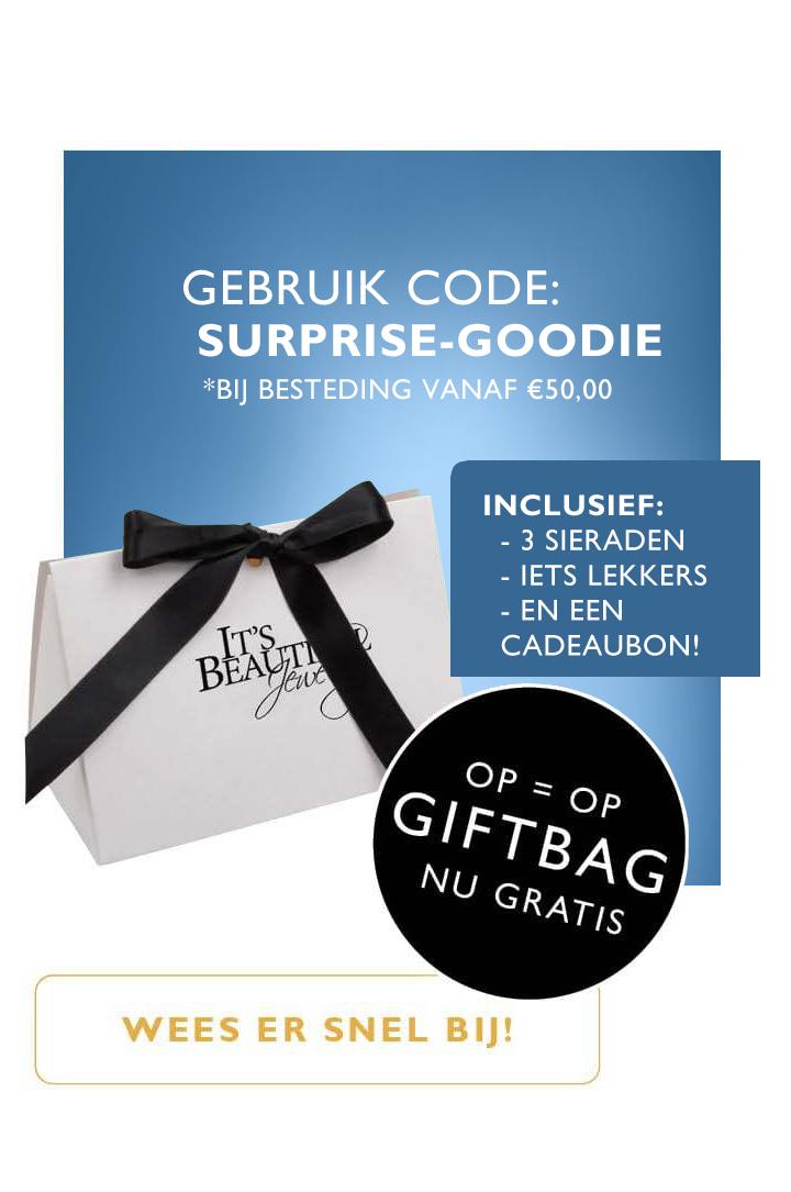 Gratis Giftbag: Gebruik code: Surprise-goodie OP=OP