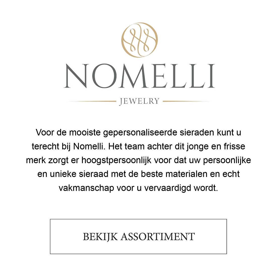 Voor de mooiste gepersonaliseerde sieraden kunt u terecht bij Nomelli. Het team achter dit jonge en frisse merk zorgt er hoogstpersoonlijk voor dat uw persoonlijke en unieke sieraad met de beste materialen en echt vakmanschap voor u vervaardigd wordt.