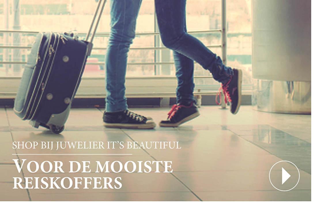SHOP BIJ JUWELIER IT'S BEAUTIFUL VOOR DE MOOISTE REISKOFFERS