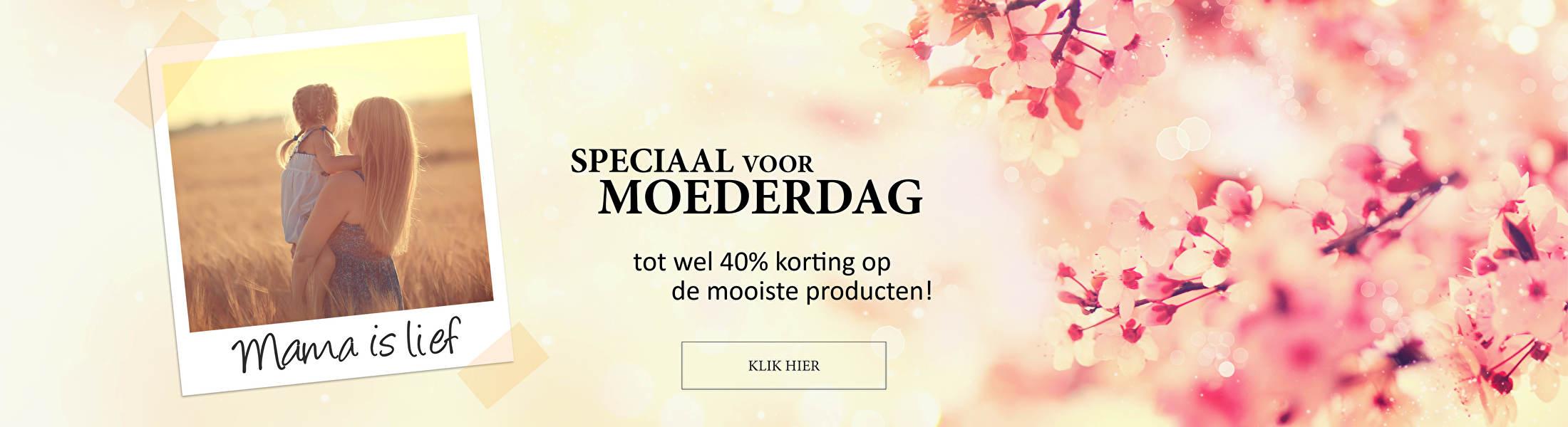 Speciaal voor Moederdag tot wel 40% korting op de mooiste producten!