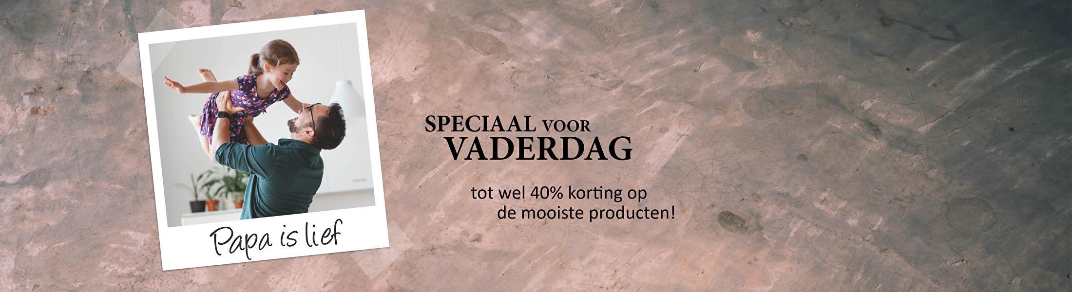 Speciaal voor Vaderdag tot wel 40% korting op de mooiste producten!
