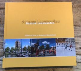 """Boek """"Daarom Leeuwarden"""", met Stiens,  Grou en de dorpen daaromheen"""
