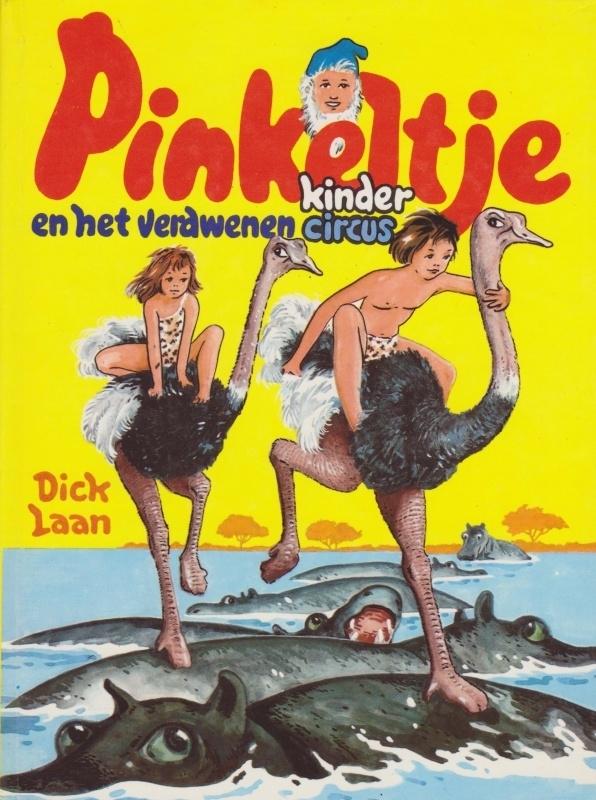 Pinkeltje en het verdwenen kindercircus - Dick Laan