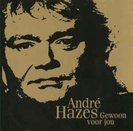 Andre Hazes - Gewoon Voor Jou - Zijn Allemooiste Liedjes