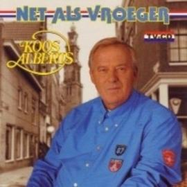 Koos Alberts - Net Als Vroeger