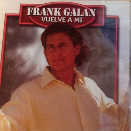 Frank Galan - Vuelve A Mi