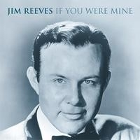 Jim Reeves - If You Were Mine - 2cd